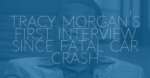 Tracy Morgan's First Interview Since Fatal Car Crash