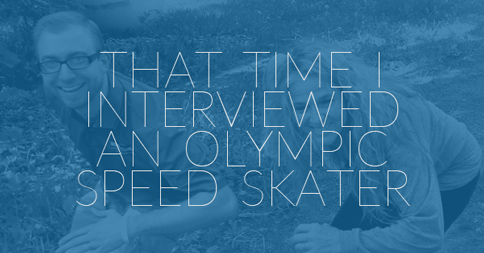 That Time I Interviewed An Olympic Speed Skater